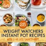 25 Weight Watchers Instant Pot Recipes